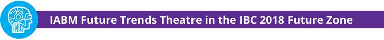 IABM Activity at IBC - Future Trends Theatre